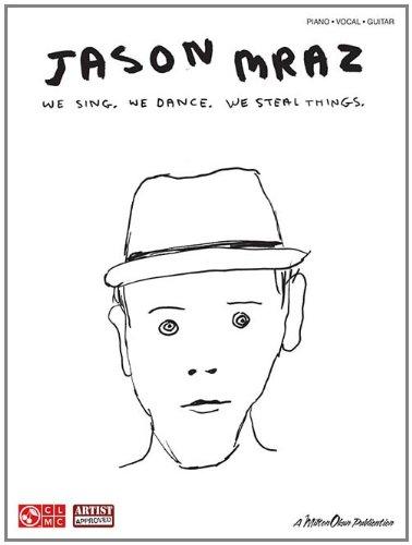Jason Mraz - We Sing. We Dance. We Steal Things.: Mraz, Jason