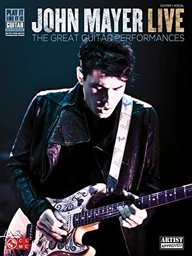 9781603782425: John Mayer Live: The Great Guitar Performances (Play It Like It Is Guitar)