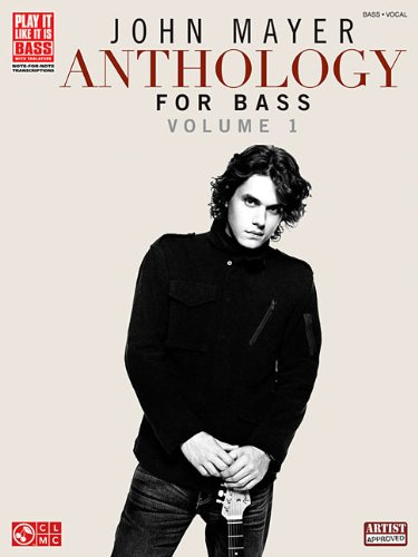 9781603782456: John Mayer Anthology for Bass, Vol. 1 (Play It Like It Is Bass)