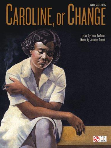 9781603787888: Caroline, or Change - Vocal Selections