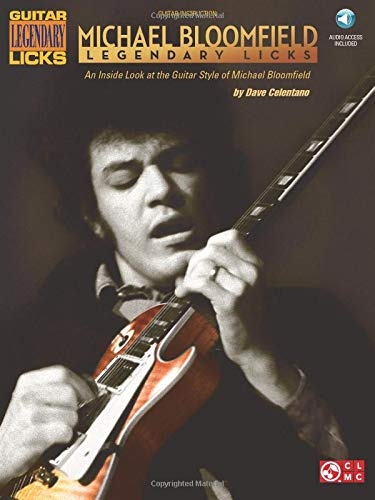 Bloomfield Michael Legendary Licks Guitar Styles Gtr Bk/CD (Guitar Legendary Licks): Celentano...