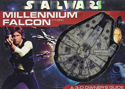 Star Wars Millennium Falcon YT-1300 A 3-D Owner's Guide