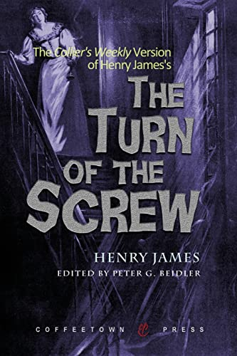 The Collier's Weekly Version of The Turn: James, Henry; Beidler,