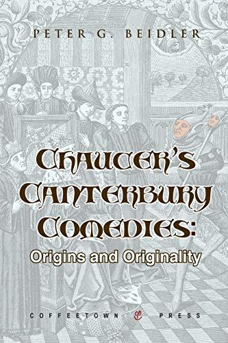 9781603810753: Chaucer's Canterbury Comedies: Origins and Originality