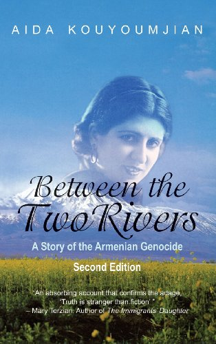 9781603811132: Between the Two Rivers: A Story of the Armenian Genocide