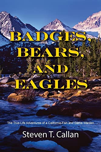 Badges bears and eagles the true life adventures of a for California fishing game