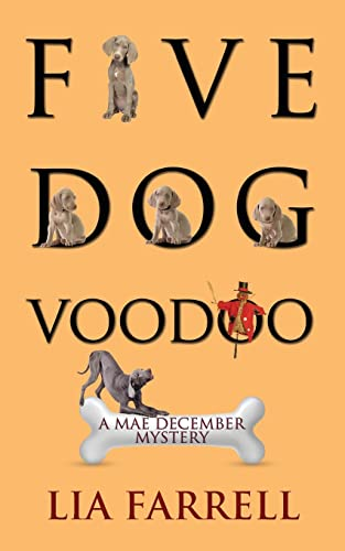 9781603812481: Five Dog Voodoo (Mae December Mystery)