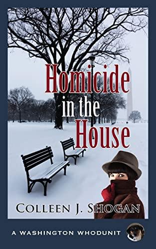 Homicide in the House (Washington Whodunit): Colleen J. Shogan