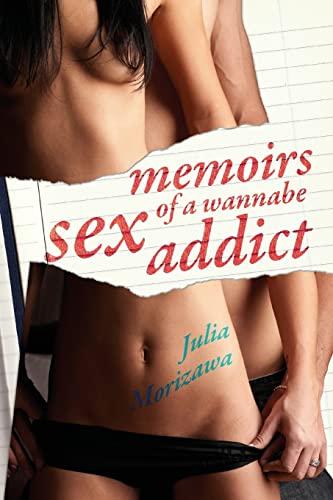 9781603814300: Memoirs of a Wannabe Sex Addict