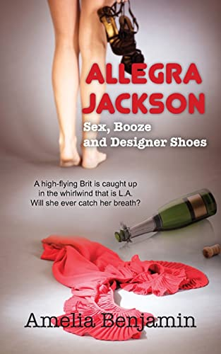 9781603815284: Allegra Jackson: Sex, Booze and Designer Shoes