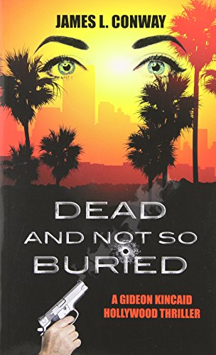 9781603818667: Dead and Not So Buried (Gideon Kincaid Hollywood Thrillers)