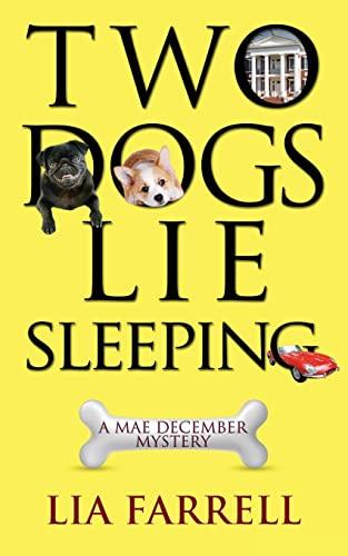 Two Dogs Lie Sleeping (Mae December Mystery): Farrell, Lia