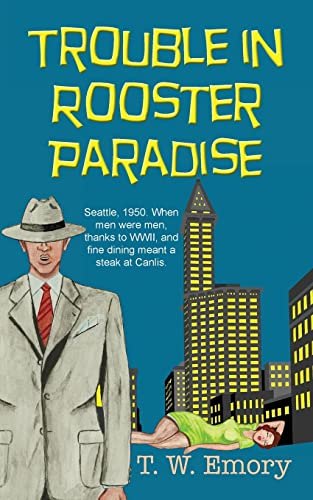 Trouble in Rooster Paradise (Gunnar Nilson Mystery): Emory, T. W.