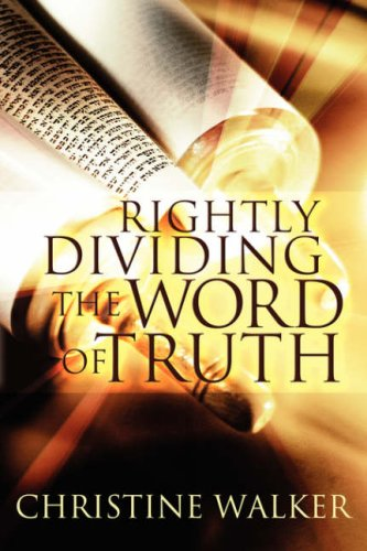Rightly Dividing the Word of Truth: Christine D. Walker