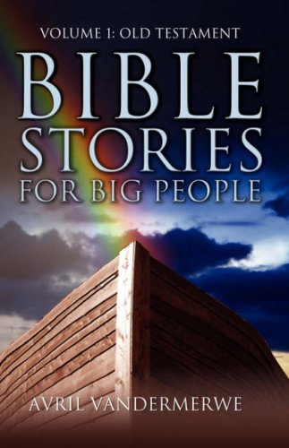 9781603830171: Bible Stories for Big People: Volume1: Old Testament
