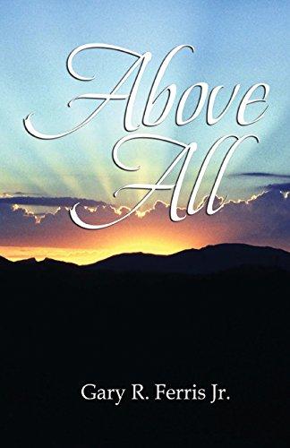 Above All: Gary R Ferris Jr