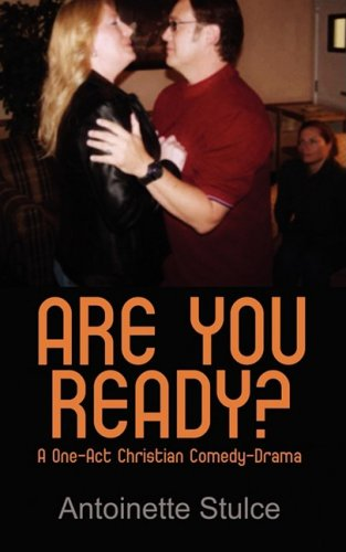 9781603831512: Are You Ready: A One-Act Christian Comedy-Drama
