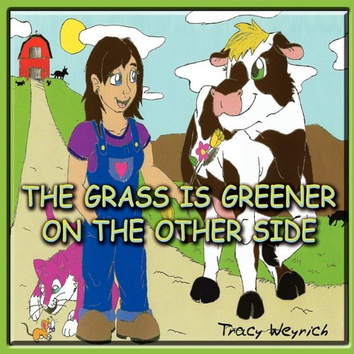 9781603832458: The Grass Is Greener On The Other Side!??