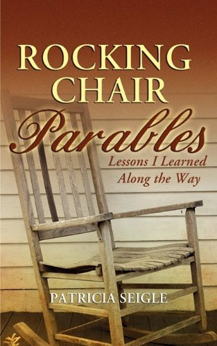 9781603832496: Rocking Chair Parables: Lessons I Learned Along the Way