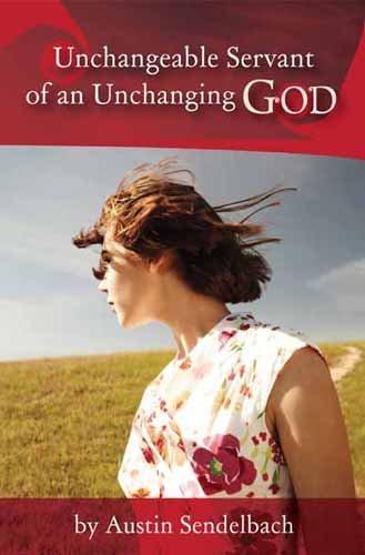 9781603832663: Unchangeable Servant Of An Unchanging God