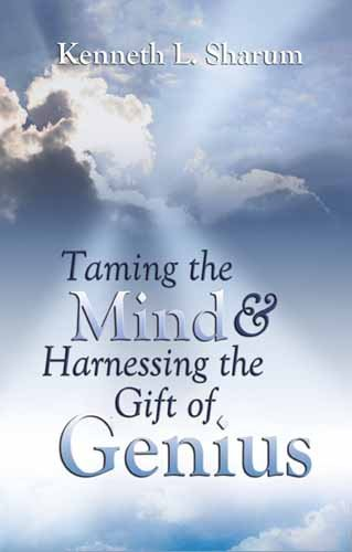9781603833462: Taming The Mind And Harnessing The Gift Of Genius