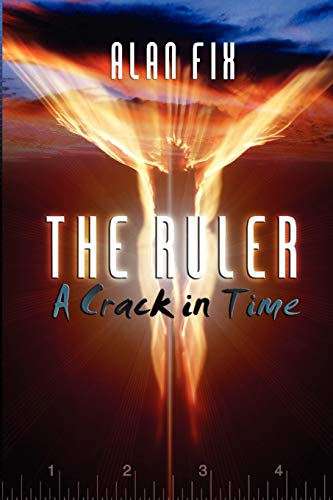 9781603833516: The Ruler: A Crack in Time