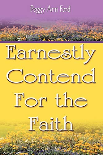 9781603833868: Earnestly Contend For the Faith
