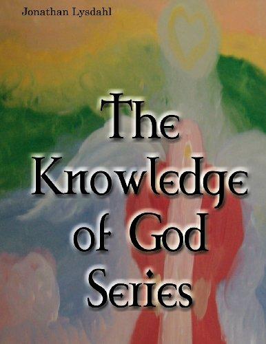 The Knowledge of God Series: Jonathan Lysdahl