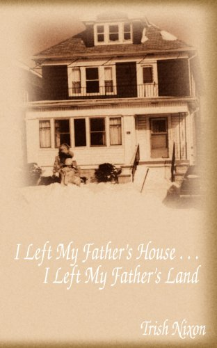 9781603834490: I Left My Father's House...I Left My Father's Land