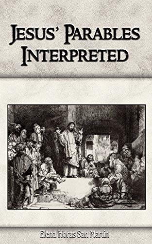 Jesus Parables Interpreted: Elena Horas San Martin