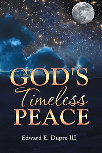 Gods Timeless Peace: Edward Dupre