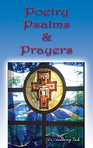 Poetry, Psalms Prayers: Anthony Goh