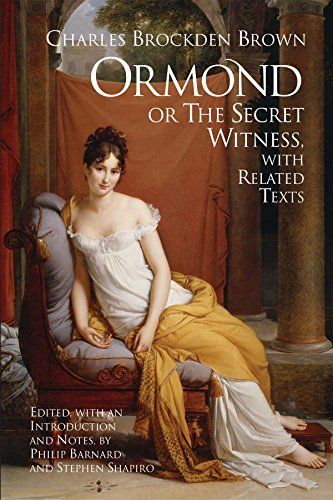 Ormond; or, the Secret Witness: With Related Texts (Hackett Classics): Brown, Charles Brockden