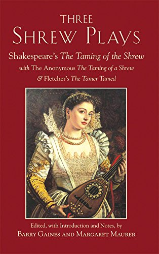 Three Shrew Plays: Shakespeare's The Taming of the Shrew; with The Anonymous The Taming of a ...