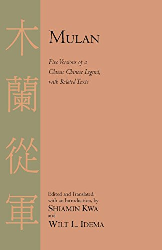 9781603841962: Mulan: Five Versions of a Classic Chinese Legend, with Related Texts