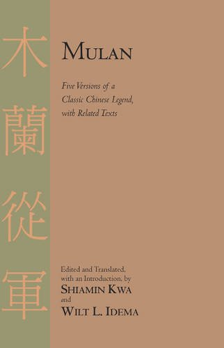 9781603841979: Mulan: Five Versions of a Classic Chinese Legend, with Related Texts