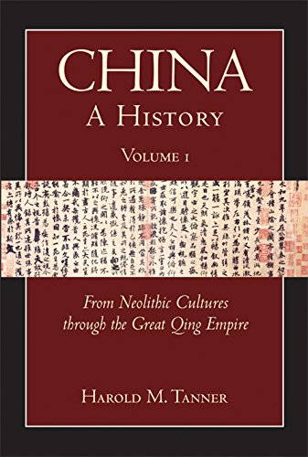 9781603842020: China: A History (Volume 1): From Neolithic Cultures through the Great Qing Empire, (10,000 BCE - 1799 CE)