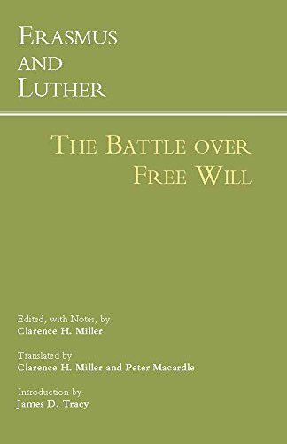 Erasmus and Luther: The Battle over Free: Hackett Publishing Company,
