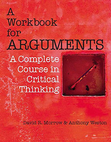 9781603845496: A Workbook for Arguments: A Complete Course in Critical Thinking