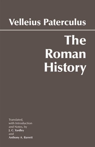 The Roman History: From Romulus and the Foundation of Rome to the Reign of the Emperor Tiberius (...