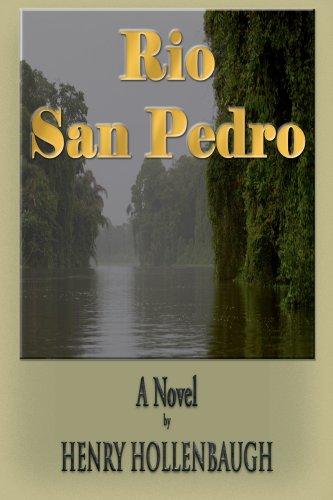 Rio San Pedro: Henry Hollenbaugh