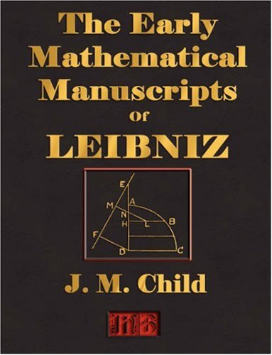 9781603860239: The Early Mathematical Manuscripts Of Leibniz - Illustrated