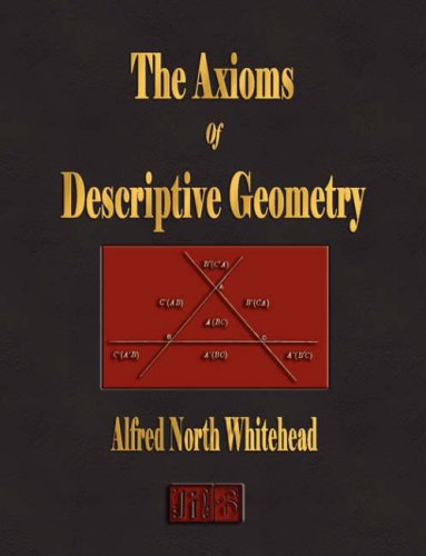 9781603860413: The Axioms Of Descriptive Geometry (Cambridge Tracts in Mathematics and Mathematical Physics)