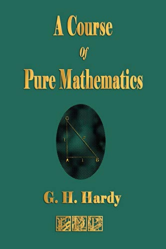 A Course of Pure Mathematics: Hardy, G. H.