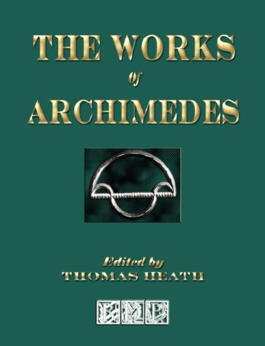 9781603860512: The Works Of Archimedes