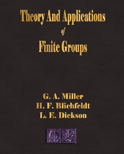 9781603860598: Theory And Applications Of Finite Groups