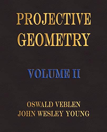 9781603860628: Projective Geometry - Volume II