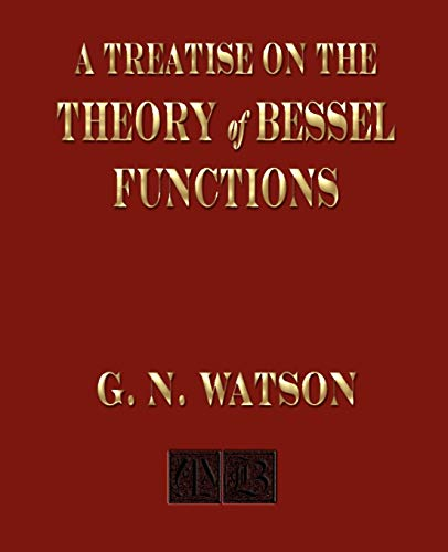 9781603861045: A Treatise On The Theory of Bessel Functions