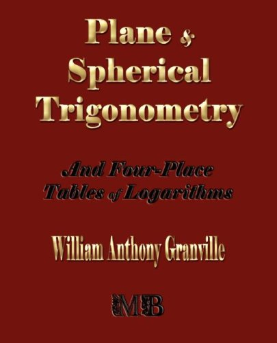 9781603861052: Plane and Spherical Trigonometry and Four-Place Tables of Logarithms