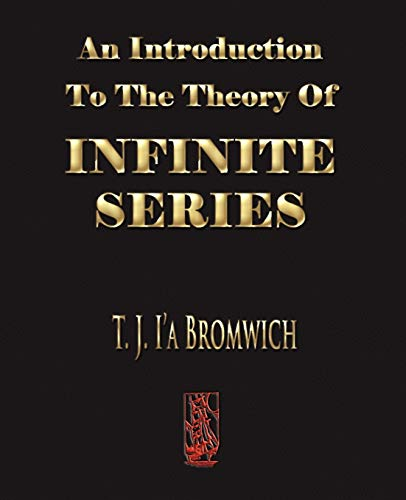 9781603861229: An Introduction To The Theory Of Infinite Series